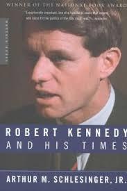 Robert Barnes Jr Robert Kennedy And His Times By Arthur M Schlesinger Jr Nook