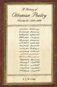 Ottoman Poetry A History Of Ottoman Poetry Volume Iii E J W Gibb 9780906094396
