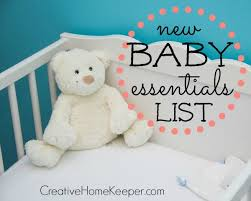 baby essentials new baby essentials list creative home keeper