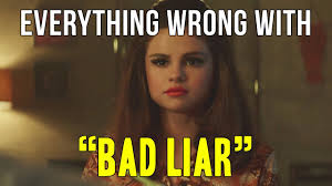 Liar Meme - everything wrong with selena gomez bad liar youtube