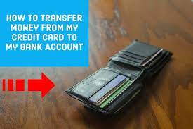 to my card how to transfer money from a credit card to a bank account