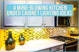 ideas for cabinet lighting in kitchen 4 mind blowing kitchen cabinet lighting ideas maven