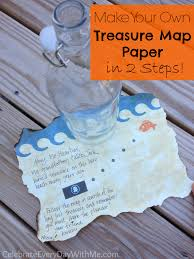 Make Your Own Map How To Make Treasure Map Paper In 2 Steps Celebrate Every Day
