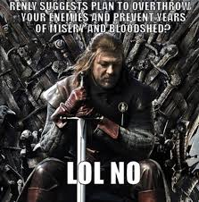Ned Meme - game of thrones fans unamused by meme