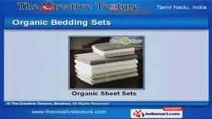 organic bedding sets by creative texture sivakasi youtube