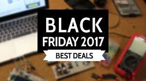 best black friday deals 2017 updated 24th november maker advisor