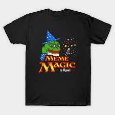 Tshirt Meme - meme magic is real pepe the frog wizard meme magic t shirt