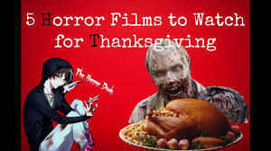 5 horror you should during thanksgiving the horror