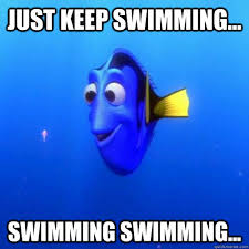 Swimming Memes Funny - just keep swimming swimming swimming dory quickmeme