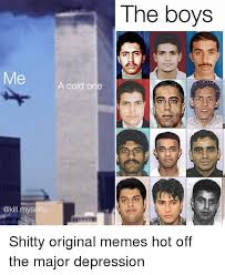 Original Memes - the boys me a cold one shitty original memes hot off the major