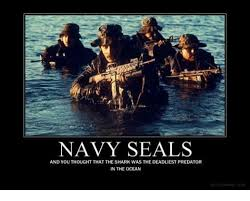 Navy Seal Meme - navy seals and youthought that the shark was the deadliest predator