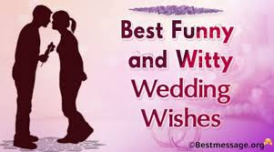 wedding wishes in and witty wedding wishes messages for the and groom