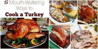 best way to season a turkey for thanksgiving 15 mouth watering ways to cook a turkey