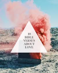 10 bible verses love encourage u2013 walk love
