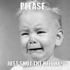 Shut The Hell Up Meme - just shut up meme just shut the hell up no playoffs 2