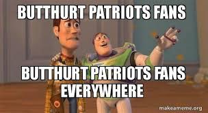 Patriots Fans Memes - butthurt patriots fans butthurt patriots fans everywhere buzz and