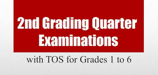 2nd grading quarter examinations with tos for grades 1 to 6