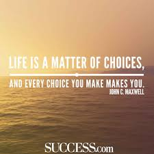 13 quotes about making life choices success