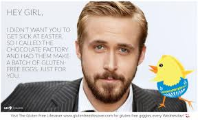 Make Ryan Gosling Meme - ryan gosling wants to wish you a happy gluten free easter the