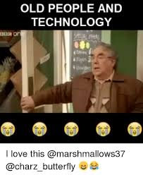 Technology Meme - 25 best memes about old people and technology old people and