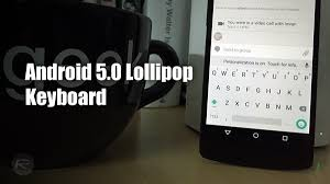 android keyboard apk install keyboard 4 apk from android 5 0 lollipop on any