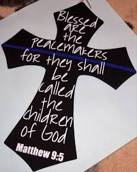 blessed are the peacemakers thin blue line cross other color