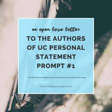 samples of uc personal statement essays an open love letter to the authors of uc personal statement prompt an open love letter to the authors of the uc personal statement prompt 1 copy