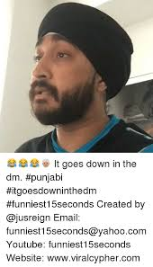 Meme Punjabi - 25 best memes about it goes down in the dm it goes down in the