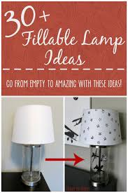 over thirty fillable lamp ideas