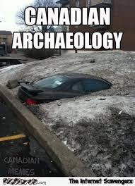 Canadian Meme - canadian archaeology meme pmslweb