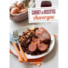 cuisine auvergne carnet de recettes d auvergne broché joseph batteix le