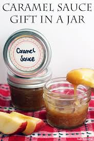 homemade caramel sauce gift in a jar crafts unleashed