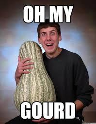 Quick Memes - oh my gourd memes quickmeme jz pinterest gourds quick