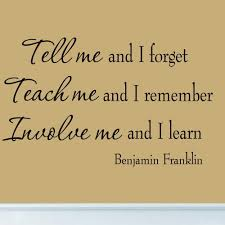 Inspirational Quotes Home Decor Tell Me And I Forget Benjamin Franklin Quote Educational Wall