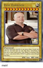 Pawn Shop Meme - the memely times rick harrison and his pawn shop memes