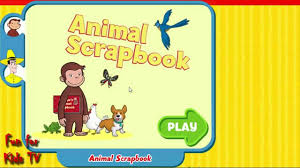 curious george animal scrapbook game new games for kids fun