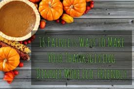 16 ways to make your thanksgiving dinner more eco friendly