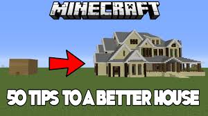 house building tips 50 easy tips tricks to improve your house in minecraft xbox pc