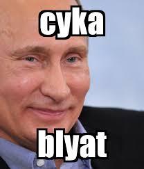 Die Meme - cyka blyat funny or die know your meme