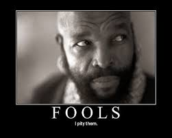 I Pity The Fool Meme - i piity da foo know your meme