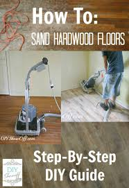 How To Buff Laminate Floors Best 25 Sanding Wood Floors Ideas On Pinterest Painting