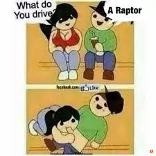 Raptor Memes - best raptor memes page 5 ford raptor forum ford svt raptor