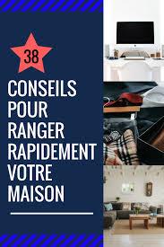 comment ranger sa chambre le plus vite possible 38 conseils parfait pour ranger votre maison en 7 jours