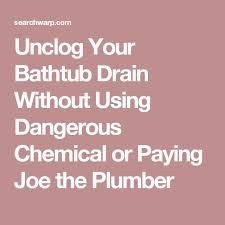 Best Way To Clean Bathtub Drain Best 25 Unclog Bathtub Drain Ideas On Pinterest Diy Drain