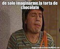 Memes De Chocolate - de solo imaginarme la torta de chocolate meme de roko imagenes