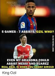 Ozil Meme - laliga 5 games 7 assists ozil who fly ates even my grandma could