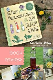 My Green Home Design Reviews 101 Easy Recipes For Homemade Remedies U0026 Herbal Products