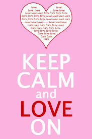17 best keep calm and images on pinterest keep calm and love