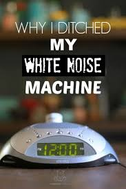why i ditched my white noise machine