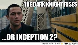 Inception Meme Generator - inception meme dark knight rises image memes at relatably com